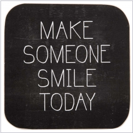 "IB Laursen Holzschild ""Make someone smile today"""